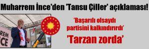 Muharrem İnce'den 'Tansu Çiller' açıklaması!
