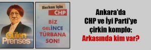 Ankara'da CHP ve İyi Parti'ye çirkin komplo: Arkasında kim var?