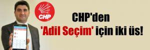 CHP'den 'Adil Seçim' için iki üs!