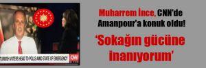 Muharrem İnce, CNN'de Amanpour'a konuk oldu!
