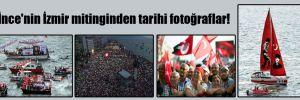 İnce'nin İzmir mitinginden tarihi fotoğraflar!