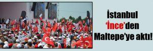 İstanbul 'İnce'den Maltepe'ye aktı!