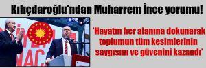 Kılıçdaroğlu'ndan Muharrem İnce yorumu!