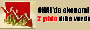 OHAL'de ekonomi 2 yılda dibe vurdu