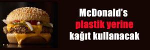 McDonald's plastik yerine kağıt kullanacak