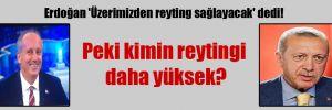 Erdoğan 'Üzerimizden reyting sağlayacak' dedi! Peki kimin reytingi daha yüksek?