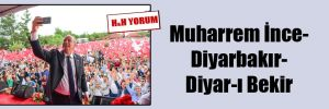 Muharrem İnce-Diyarbakır-Diyar-ı Bekir