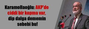 Karamollaoğlu: AKP'de ciddi bir kopma da var, dip dalga dememin sebebi bu!