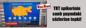 TRT spikerinin canlı yayındaki sözlerine tepki!