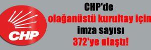 CHP'de olağanüstü kurultay için imza sayısı 372'ye ulaştı!