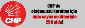 CHP'de olağanüstü kurultay için imza sayısı an itibariyle 298 oldu!