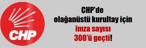 CHP'de olağanüstü kurultay için imza sayısı 300'ü geçti!
