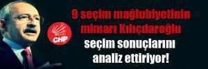 9 seçim mağlubiyetinin mimarı Kılıçdaroğlu seçim sonuçlarını analiz ettiriyor!
