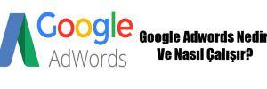 Google Adwords Nedir Ve Nasıl Çalışır?