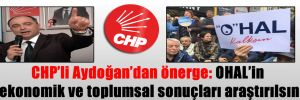 CHP'li Aydoğan'dan önerge: OHAL'in ekonomik ve toplumsal sonuçları araştırılsın