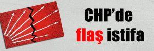 CHP'de flaş istifa