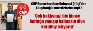 CHP Bursa Kurultay Delegesi Çiftçi'den Kılıçdaroğlu'nun sözlerine tepki!