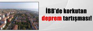İBB'de korkutan deprem tartışması!