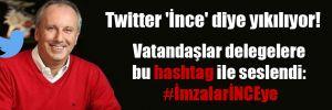 Twitter 'İnce' diye yıkılıyor! Vatandaşlar delegelere bu hashtag ile seslendi: #İmzalarİNCEye