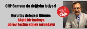 CHP Samsun da değişim istiyor!