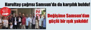 Kurultay çağrısı Samsun'da da karşılık buldu!