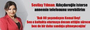 Sevilay Yılman: Kılıçdaroğlu isterse annemin telefonunu verebilirim