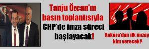 Tanju Özcan'ın basın toplantısıyla CHP'de imza süreci başlayacak!