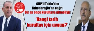 CHP'li Tekin'den Kılıçdaroğlu'na çağrı: Bir an önce kurultaya gitmeliyiz!