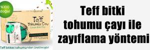 Teff bitki tohumu çayı ile zayıflama yöntemi