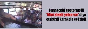 Buna tepki gostermeli! 'Mini etekli yolcu var' diye otobüsü karakola çektirdi