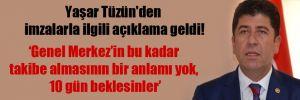 Yaşar Tüzün'den imzalarla ilgili açıklama geldi!