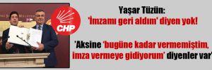 Yaşar Tüzün: 'İmzamı geri aldım' diyen yok!