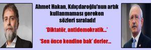 Ahmet Hakan, Kılıçdaroğlu'nun artık kullanmaması gereken sözleri sıraladı!
