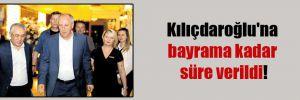 Kılıçdaroğlu'na bayrama kadar süre verildi!