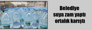Belediye suya zam yaptı ortalık karıştı