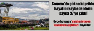 Cenova'da çöken köprüde hayatını kaybedenlerin sayısı 37'ye çıktı!
