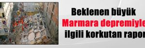 Beklenen büyük Marmara depremiyle ilgili korkutan rapor