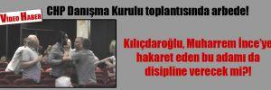 Kılıçdaroğlu, Muharrem İnce'ye hakaret eden bu adamı da disipline verecek mi?!