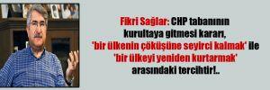 Fikri Sağlar: CHP tabanının kurultaya gitmesi kararı, 'bir ülkenin çöküşüne seyirci kalmak' ile 'bir ülkeyi yeniden kurtarmak' arasındaki tercihtir!..