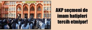 AKP seçmeni de imam hatipleri tercih etmiyor!