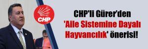 CHP'li Gürer'den 'Aile Sistemine Dayalı Hayvancılık' önerisi!