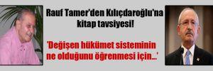 Rauf Tamer'den Kılıçdaroğlu'na kitap tavsiyesi!