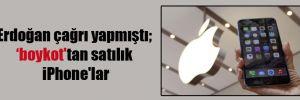 Erdoğan çağrı yapmıştı; 'boykot'tan satılık iPhone'lar