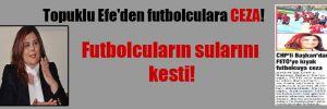 Topuklu Efe'den futbolculara CEZA! Futbolcuların sularını kesti!