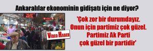Ankaralılar ekonominin gidişatı için ne diyor?