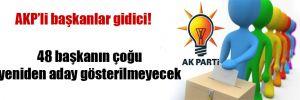 AKP'li başkanlar gidici!
