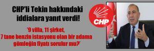 CHP'li Tekin hakkındaki iddialara yanıt verdi!