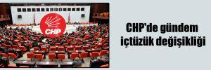 CHP'de gündem içtüzük değişikliği