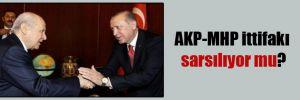 AKP-MHP ittifakı sarsılıyor mu?
