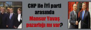 CHP ile İYİ parti arasında Mansur Yavaş pazarlığı mı var?
